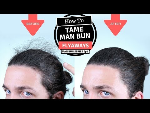 How To Tame Man Bun Flyaways - Man Bun Monthly Ep2