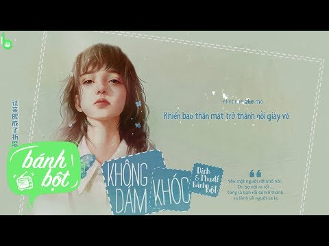 [Vietsub + Kara] Không Dám Khóc | 不敢哭 - Vương Thiên Hoa