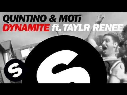 Quintino & Moti - Dynamite Ft. Taylr Renee (original Mix) video