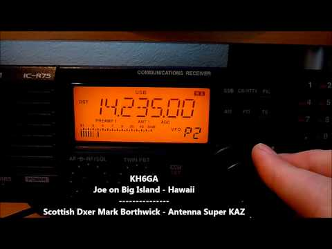 HAM Radio DXing - KH6GA - Hawaii Received In Scotland with Icom IC-R75 and Super KAZ Antenna