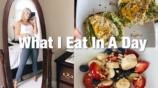 WHAT I EAT IN A DAY | Healthy & Realistic!