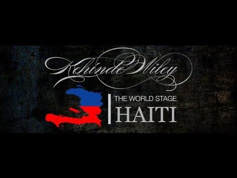 Kehinde Wiley - World Stage Haiti [FULL MOVIE]