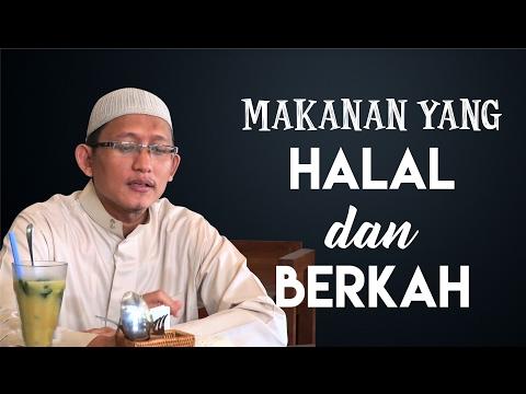 Video Singkat: Makanan Yang Halal & Berkah - Ustadz Abu Yahya Badru Salam, Lc