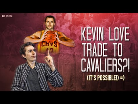 KEVIN LOVE TRADE TO THE CLEVELAND CAVALIERS w/ LEBRON JAMES? - POSSIBLE! | NBA Free Agency DRAMA