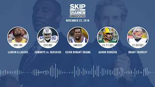 UNDISPUTED Audio Podcast (11.22.18) with Skip Bayless, Shannon Sharpe & Jenny Taft   UNDISPUTED