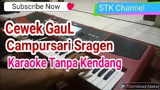 Cewe Gaul Tanpa Kendang Karaoke Lagu Sragen Campursari Spesial Request Korg pa600