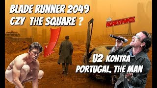 Download Lagu nieagresywnie 2 - Portugal.The Man, Blade Runner 2049 vs. The Square, nowe U2 i Stereophonics Gratis STAFABAND