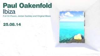 Paul Oakenfold Video - Paul Oakenfold - Ibiza (Jordan Suckley Remix)