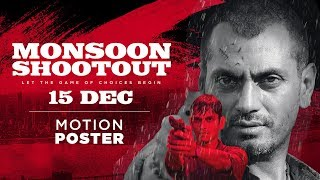 Monsoon Shootout | Motion Poster | Vijay Varma | Nawazuddin Siddiqui | Releasing 15th December