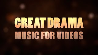 Great Drama - Dramatic Trailer Music [Royalty-Free epic audio]