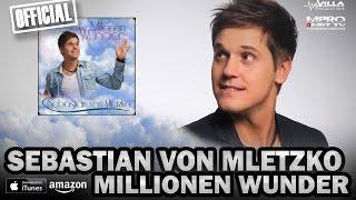 Sebastian Von Mletzko - Millionen Wunder