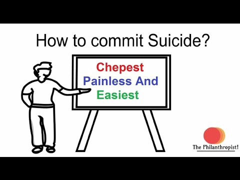 How to commit Suicide? Must watch then decide!