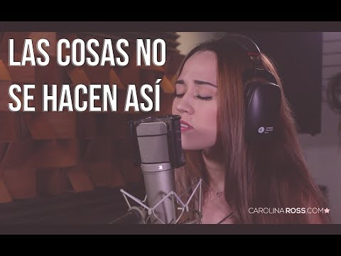 Las cosas no se hacen así - Banda MS (Carolina Ross cover)