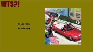 Gucci Mane - Droptopwop MIXTAPE REVIEW