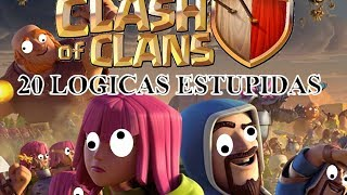 20 LOGICAS ESTUPIDAS DE CLASH OF CLANS - 20 STUPID LOGICS OF CLASH OF CLANS (SUBTITLED IN ENGLISH)