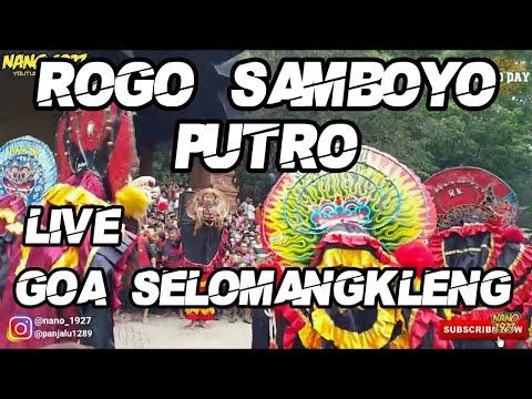 Rogo Samboyo Putro Live Goa Selomangkleng