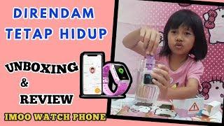 Unboxing dan Review Jam tangan IMOO WATCH PHONE by kak Naqi   Dicelup air tetap hidup