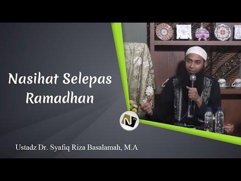 Ust DR Syafiq Basalamah - Nasihat Selepas Ramadhan