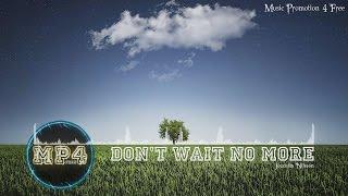 Don't Wait No More by Joachim Nilsson - [Indie Pop Music]