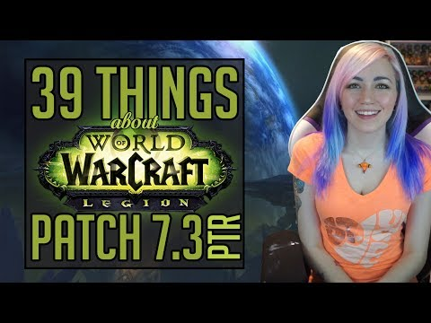 39 Things About 7.3 PTR | Patch Preview | World of Warcraft Legion
