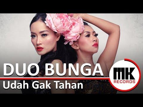 Duo Bunga - Udah Gak Tahan | Video Lirik