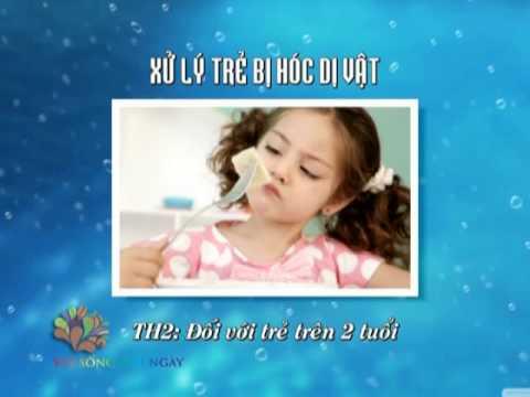 Xử Lý Khi Trẻ Bị Hóc Dị Vật - Vui Sống Mỗi Ngày [vtv3 - 16.05.2013]