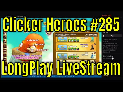 Clicker Heroes #285 - LongPlay LiveStream