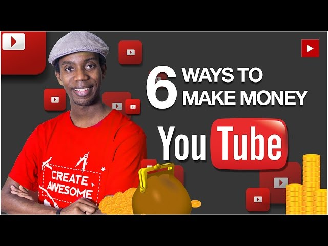 6 Ways to Make Money On YouTube