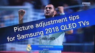 Samsung QLED TV 2018 picture adjustment tips