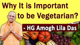 Why It is Important to be Vegetarian? - Amogh Lila Prabhu | ISKCON Desire Tree