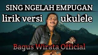 Download lagu SING NGELAH EMPUGAN versi UKULELE + LIRIK (bagus wirata)