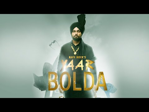 download lagu Navv Inder: Yaar Bolda  Song  Nakulogic  gratis