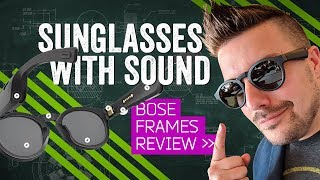 Bose Frames Review: These Smart Sunglasses Have Serious Sound
