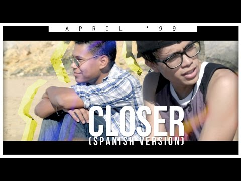 April '99 - Closer (Spanish Version) [Audio Oficial]