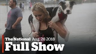 The National for Monday August 28th: Hurricane, Cabinet Shuffle, Dealership's GPS Maneuver