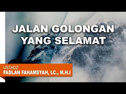 Kajian Islam: Jalan Golongan yang Selamat - Ustadz Fadlan Fahamsyah, Lc., M.H.I