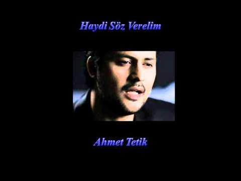 Ahmet Tetik - Haydi S�z Verelim