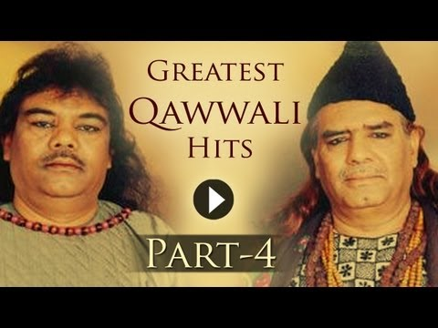 Greatest Qawwali Hit Songs - Part 4 - Sabri Brothers - Aziz...