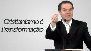 """""""Cristianismo é Transformação"""" - Sérgio Lima"""