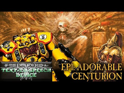 If the Emperor had a Text-to-Speech Device - Episode 1: Adorable Centurion (REMAKE)