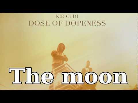 Kid Cudi - Dose of Dopeness (lyrics)