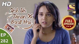 Yeh Un Dinon Ki Baat Hai - Ep 282 - Full Episode - 9th October, 2018