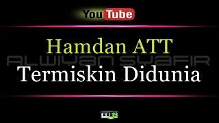 download lagu Karaoke Hamdan Att - Termiskin Didunia gratis