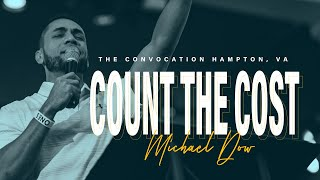 Count The Cost | Michael Dow | VA Convocation Sunday Session