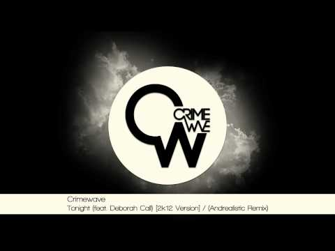 Crimewave | Tonight (feat. Deborah Calì) [2k12 Version] / (Andrealistic Remix)