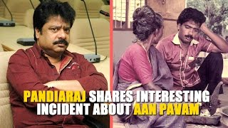 Pandiaraj shares interesting incident about Aan Pavam