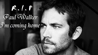 Paul Walker - I am coming home HD