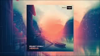 Project Myself - Versus (Official Audio)
