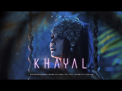 STACY - Khayal (Official Music Video)
