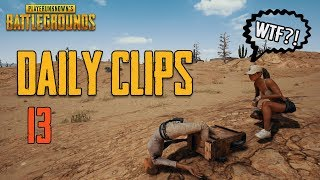 PUBG: Daily Clips Ep.13